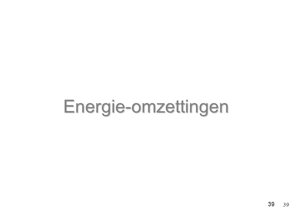 39 Energie-omzettingen