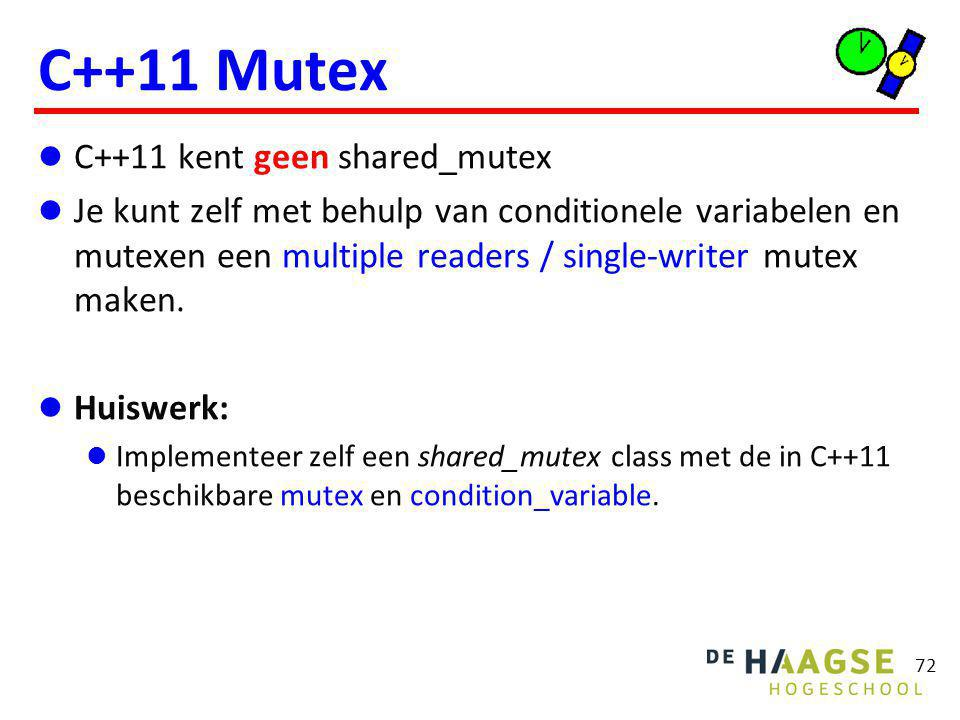 C++11 Mutex C++11 kent geen shared_mutex Je kunt zelf met behulp van conditionele variabelen en mutexen een multiple readers / single-writer mutex maken.