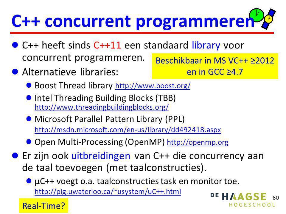 60 C++ concurrent programmeren C++ heeft sinds C++11 een standaard library voor concurrent programmeren. Alternatieve libraries: Boost Thread library
