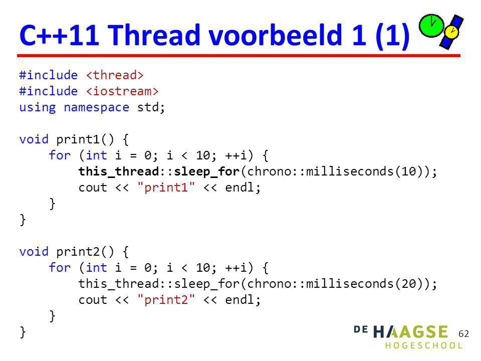 63 C++11 Thread voorbeeld 1 (2) int main() { thread t1(&print1); thread t2(&print2); t1.join(); t2.join(); return 0; }