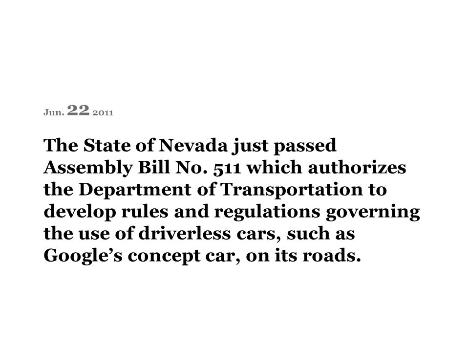 Jun. 22 2011 The State of Nevada just passed Assembly Bill No. 511 which authorizes the Department of Transportation to develop rules and regulations