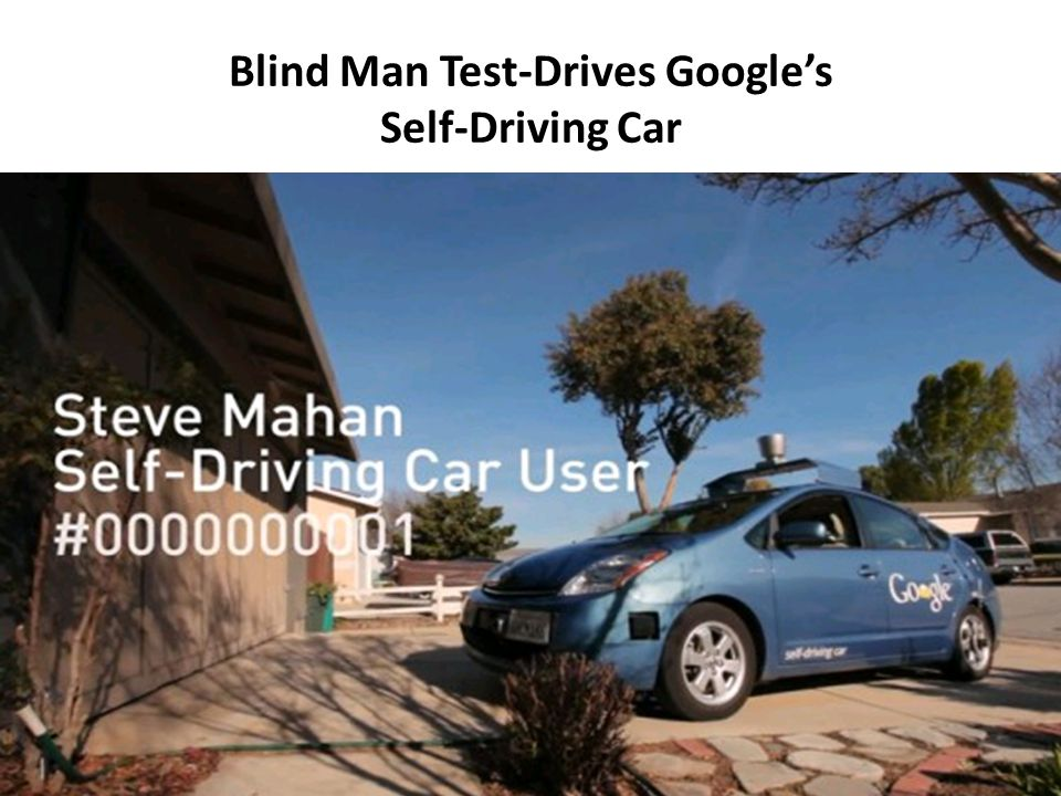 Blind Man Test-Drives Google's Self-Driving Car