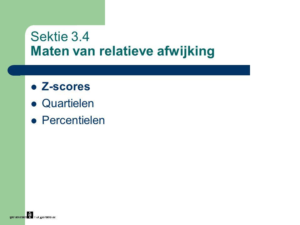 Sektie 3.4 Maten van relatieve afwijking Z-scores Quartielen Percentielen