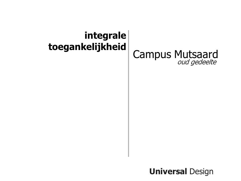 Universal Design oud gedeelte Campus Mutsaard integrale toegankelijkheid