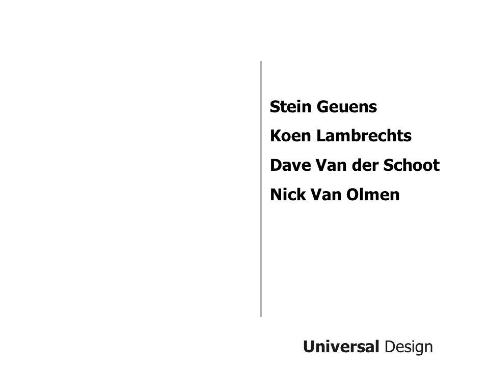 Universal Design Stein Geuens Koen Lambrechts Dave Van der Schoot Nick Van Olmen