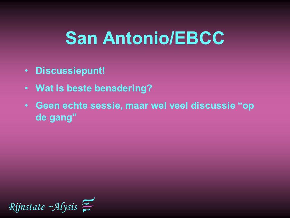 """Rijnstate ~Alysis San Antonio/EBCC Discussiepunt! Wat is beste benadering? Geen echte sessie, maar wel veel discussie """"op de gang"""""""