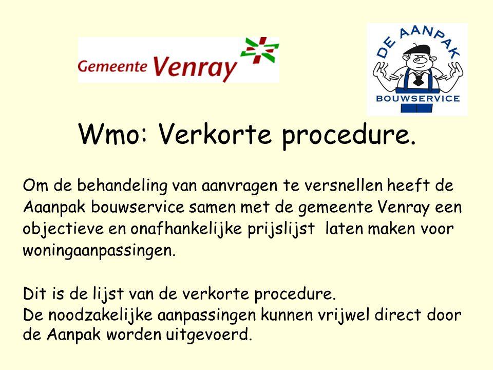 Wmo: Verkorte procedure. Om de behandeling van aanvragen te versnellen heeft de Aaanpak bouwservice samen met de gemeente Venray een objectieve en ona