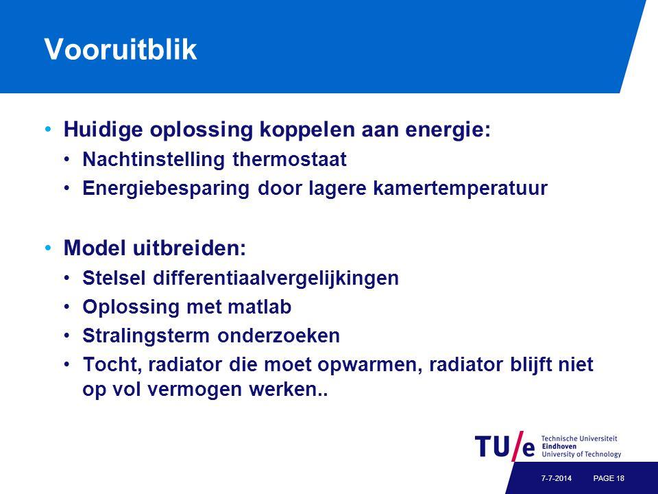 Vooruitblik Huidige oplossing koppelen aan energie: Nachtinstelling thermostaat Energiebesparing door lagere kamertemperatuur Model uitbreiden: Stelse