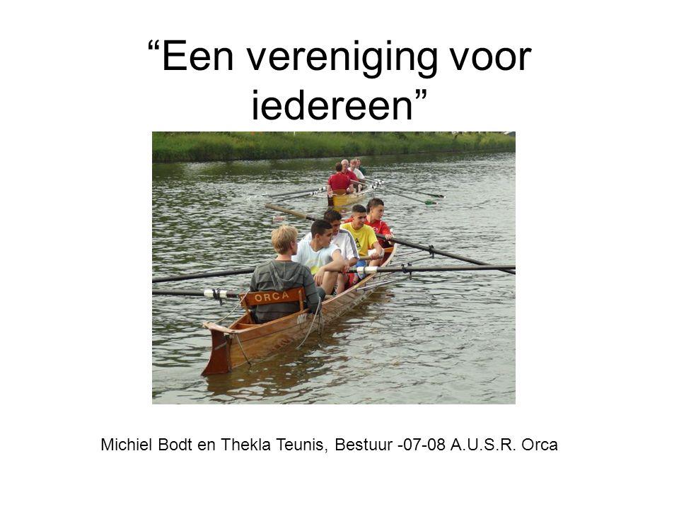 """""""Een vereniging voor iedereen"""" Michiel Bodt en Thekla Teunis, Bestuur -07-08 A.U.S.R. Orca"""