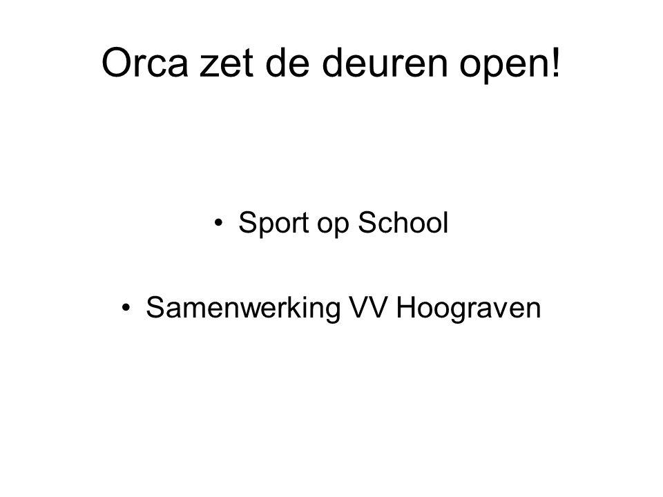 Orca zet de deuren open! Sport op School Samenwerking VV Hoograven