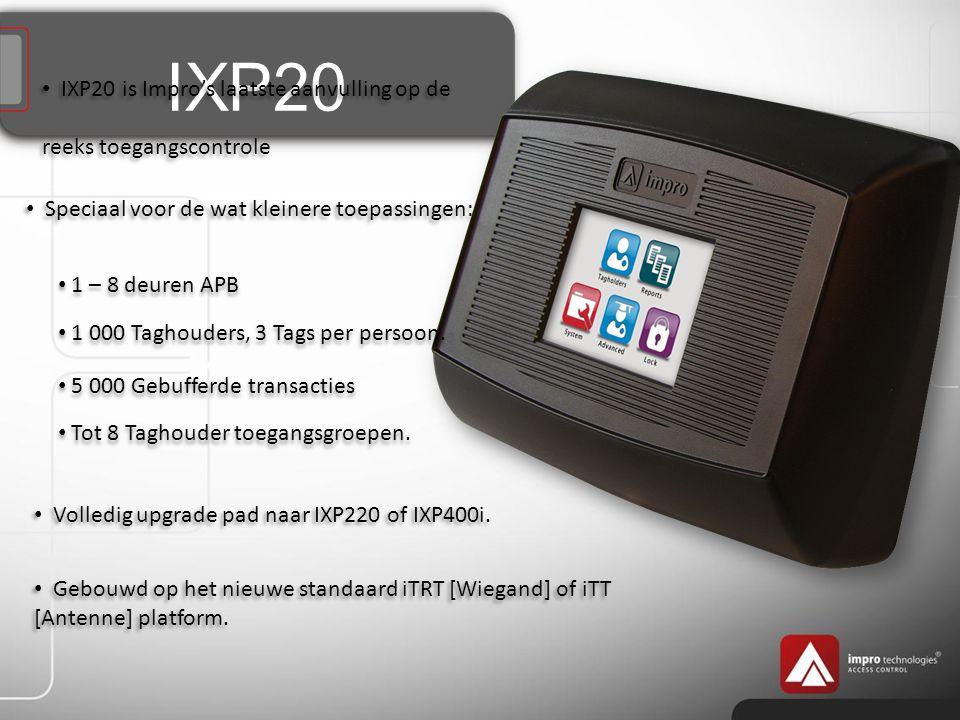 IXP20 Speciaal voor de wat kleinere toepassingen: IXP20 is Impro's laatste aanvulling op de reeks toegangscontrole Volledig upgrade pad naar IXP220 of IXP400i.
