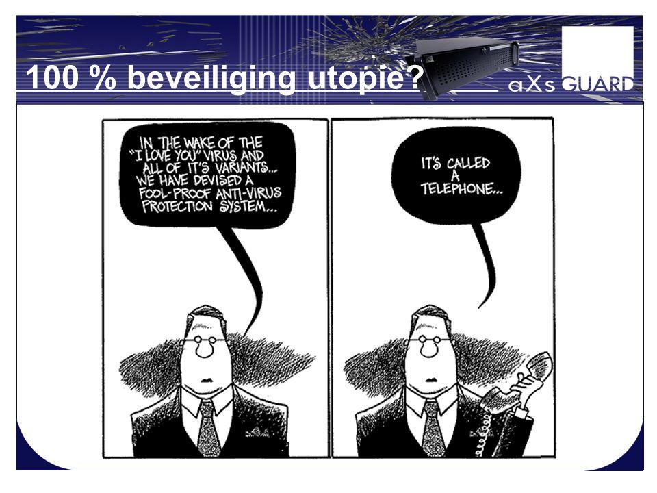 100 % beveiliging utopie