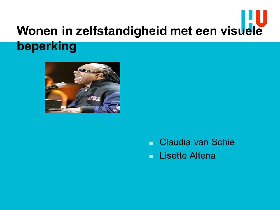 Wonen in zelfstandigheid met een visuele beperking n Claudia van Schie n Lisette Altena