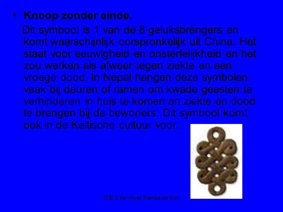 O.B.S de Vijver, Nanda de Roo Knoop zonder einde. Dit symbool is 1 van de 8 geluksbrengers en komt waarschijnlijk oorspronkelijk uit China. Het staat