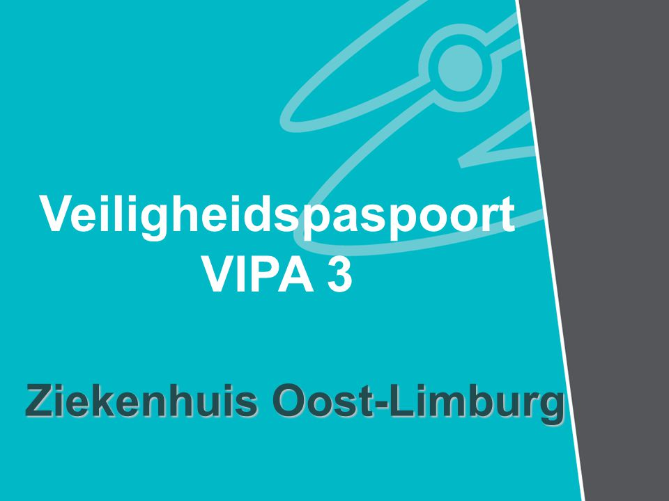 Veiligheidspaspoort VIPA 3 Ziekenhuis Oost-Limburg