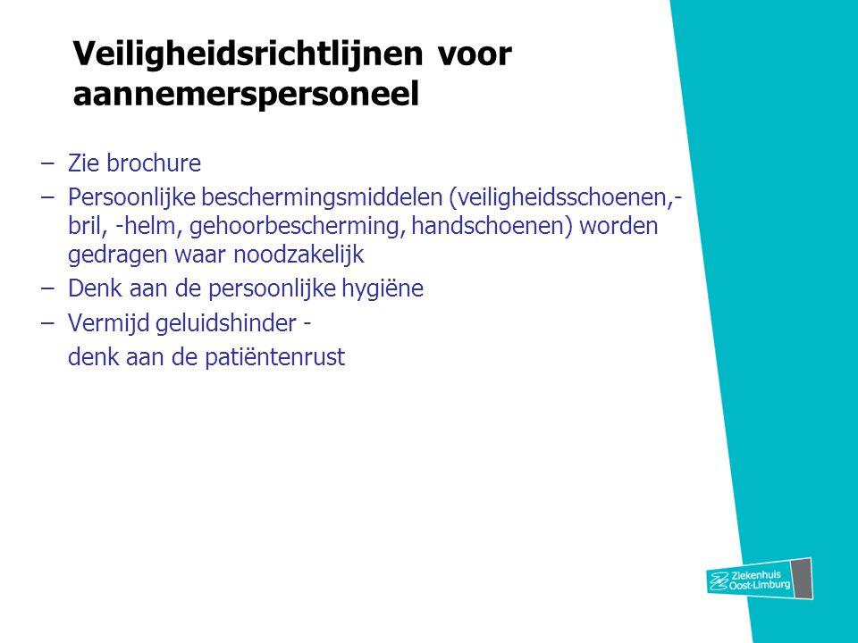 Veiligheidsrichtlijnen voor aannemerspersoneel –Zie brochure –Persoonlijke beschermingsmiddelen (veiligheidsschoenen,- bril, -helm, gehoorbescherming,