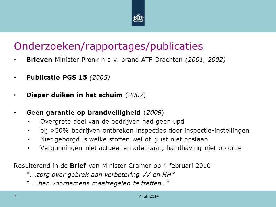 4 7 juli 2014 Onderzoeken/rapportages/publicaties Brieven Minister Pronk n.a.v. brand ATF Drachten (2001, 2002) Publicatie PGS 15 (2005) Dieper duiken