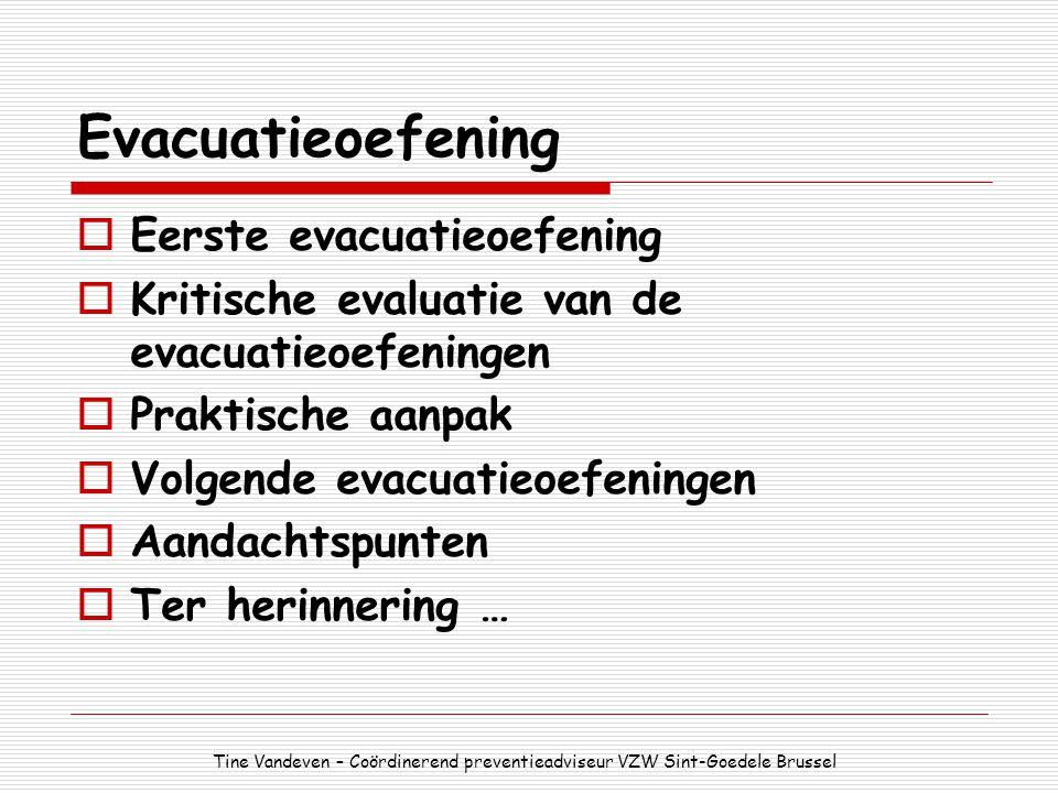 Evacuatieoefening  Eerste evacuatieoefening  Kritische evaluatie van de evacuatieoefeningen  Praktische aanpak  Volgende evacuatieoefeningen  Aan