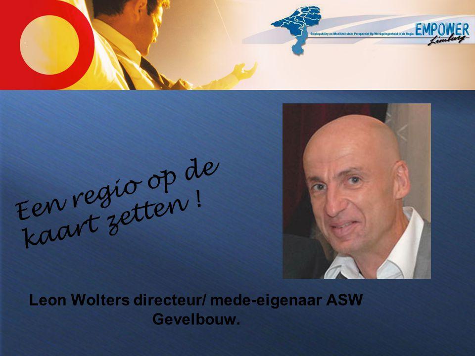 Leon Wolters directeur/ mede-eigenaar ASW Gevelbouw. Een regio op de kaart zetten !