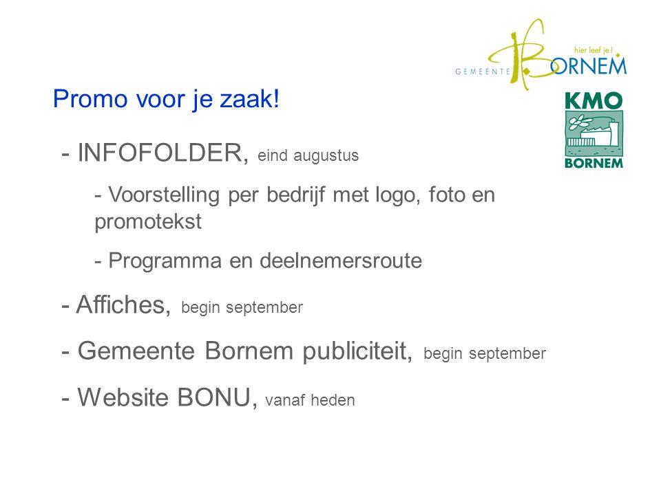 Promo voor je zaak! - INFOFOLDER, eind augustus - Voorstelling per bedrijf met logo, foto en promotekst - Programma en deelnemersroute - Affiches, beg
