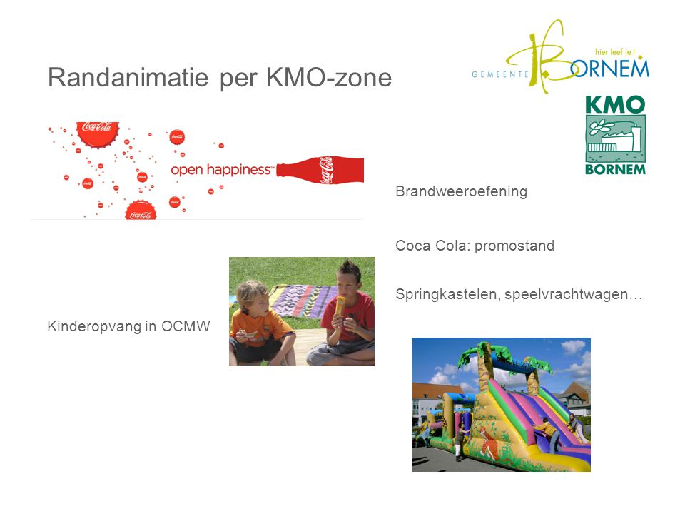 Randanimatie per KMO-zone Brandweeroefening Kinderopvang in OCMW Coca Cola: promostand Springkastelen, speelvrachtwagen…