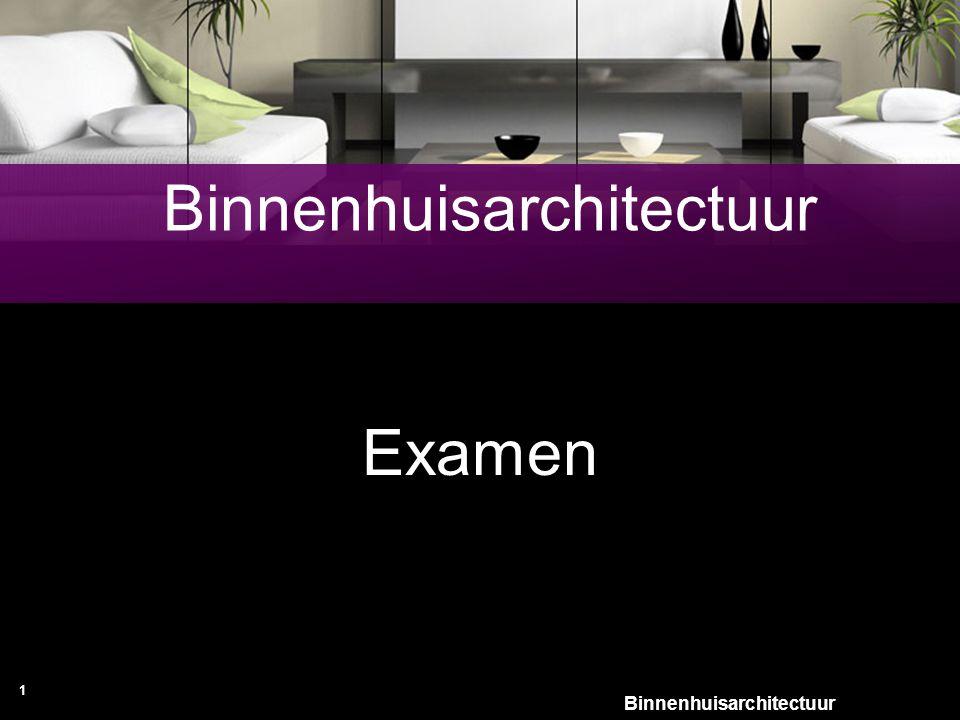1 Binnenhuisarchitectuur Examen Binnenhuisarchitectuur