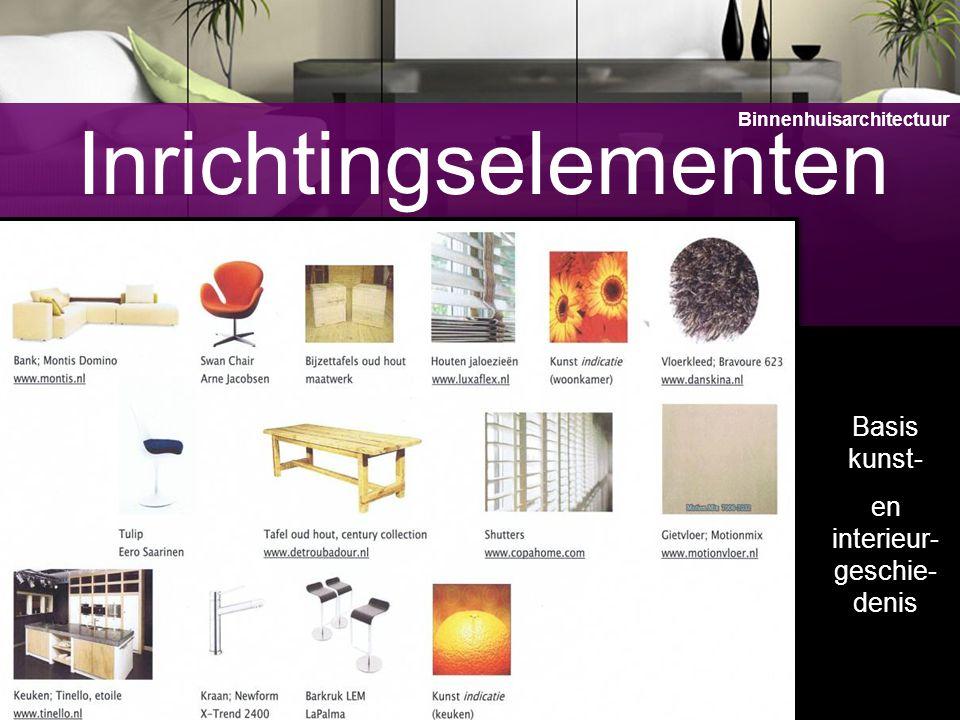 12 Inrichtingselementen Basis kunst- en interieur- geschie- denis Binnenhuisarchitectuur