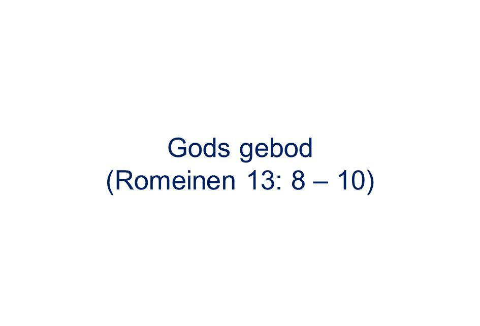 Gods gebod (Romeinen 13: 8 – 10)