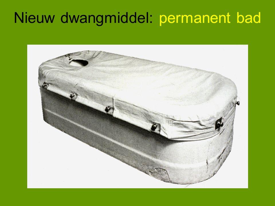 Nieuw dwangmiddel: permanent bad