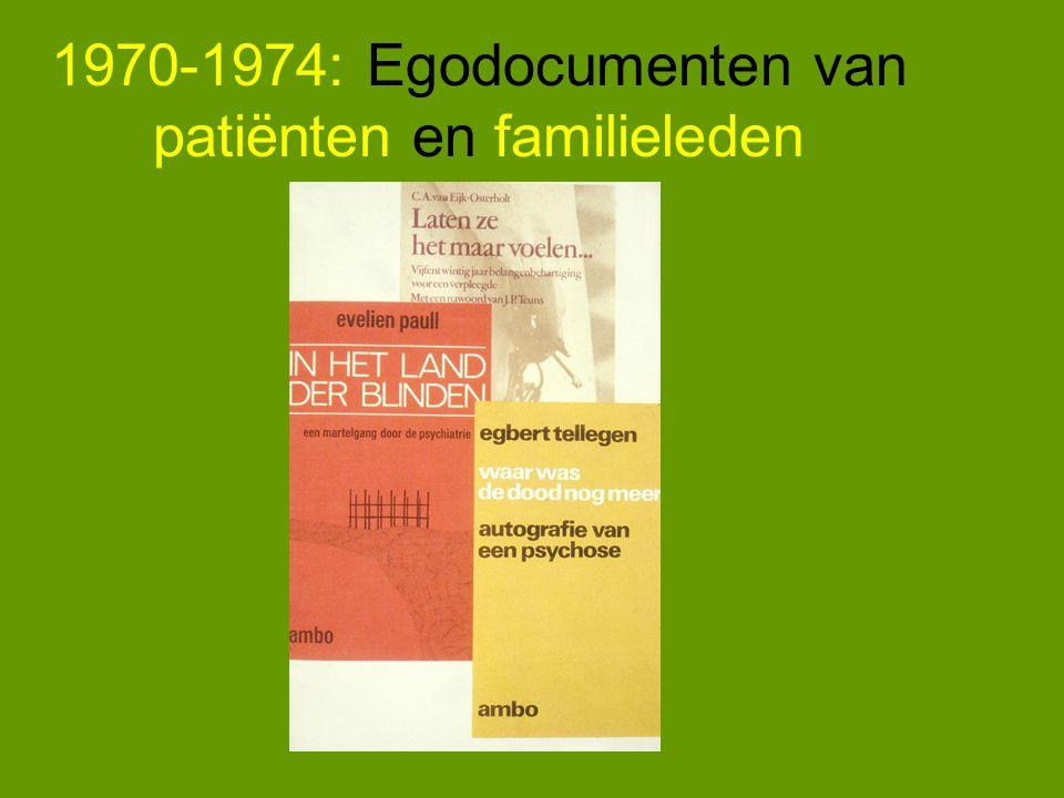 1970-1974: Egodocumenten van patiënten en familieleden