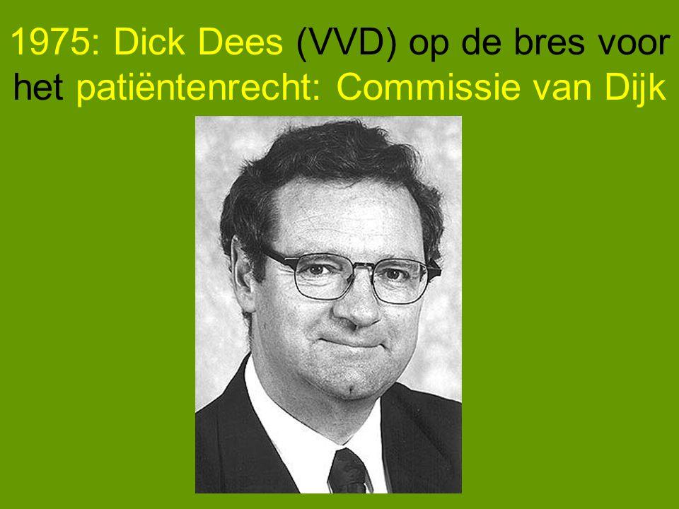 1975: Dick Dees (VVD) op de bres voor het patiëntenrecht: Commissie van Dijk