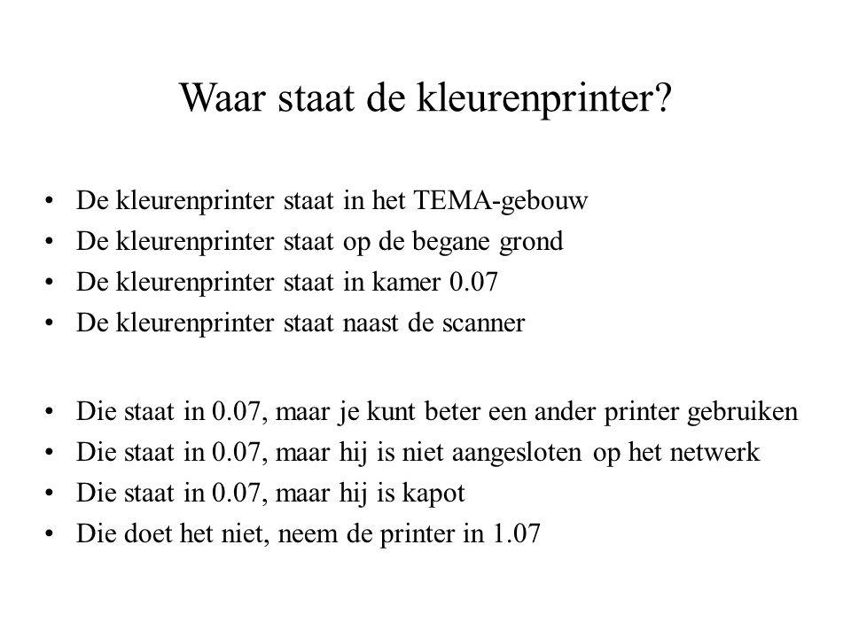 Waar staat de kleurenprinter.
