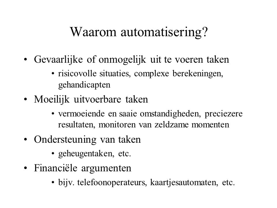 Waarom automatisering.