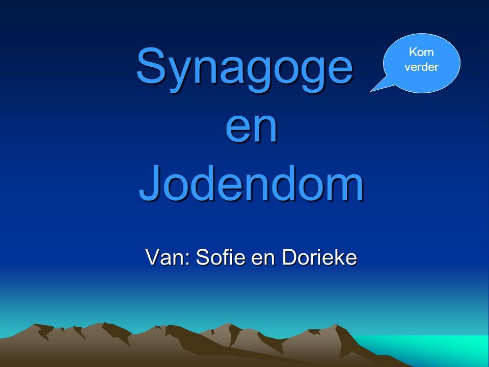 Synagoge en Jodendom Van: Sofie en Dorieke Kom verder