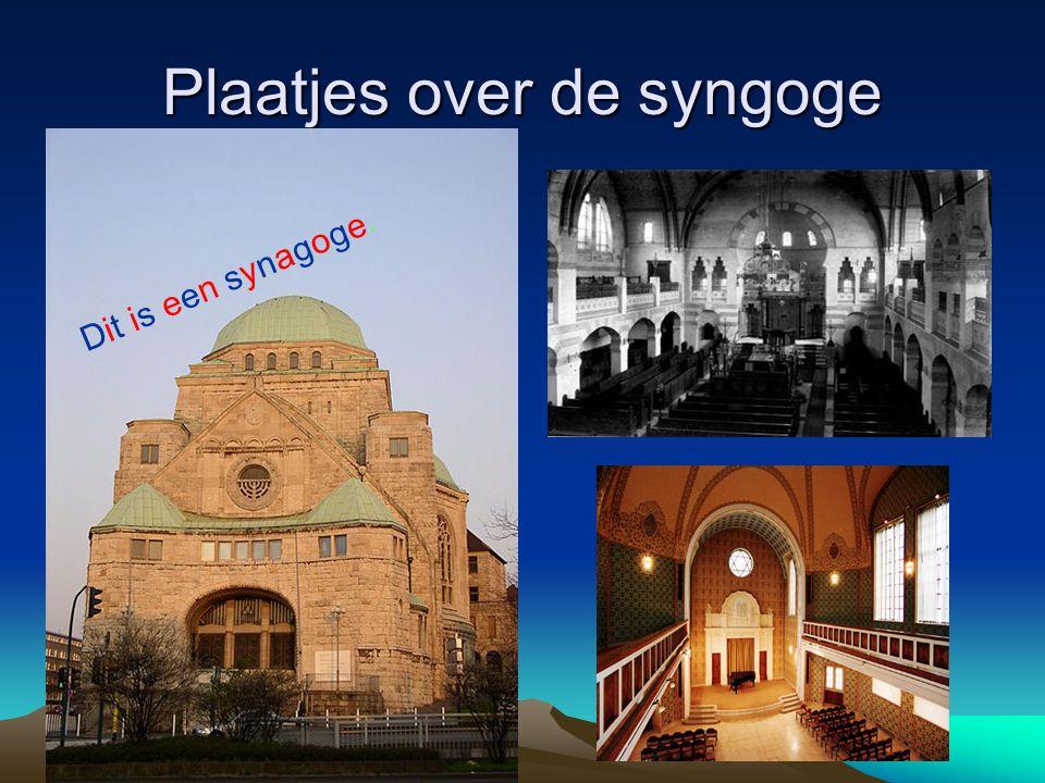 Plaatjes over de syngoge Dit is een synagoge.