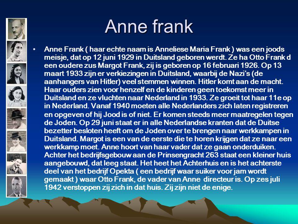 Anne frank Anne Frank ( haar echte naam is Anneliese Maria Frank ) was een joods meisje, dat op 12 juni 1929 in Duitsland geboren werdt. Ze ha Otto Fr