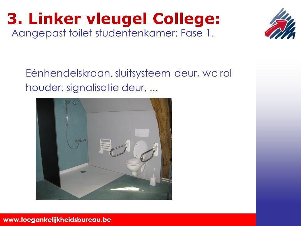 Toegankelijkheidsbureau vzw www.toegankelijkheidsbureau.be 3. Linker vleugel College: Eénhendelskraan, sluitsysteem deur, wc rol houder, signalisatie