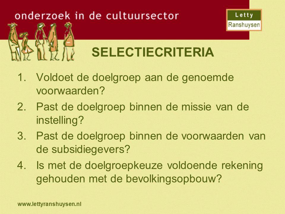www.lettyranshuysen.nl VERVOLG SELECTIECRITERIA 5.Is het aanbod aantrekkelijk genoeg voor deze doelgroep.