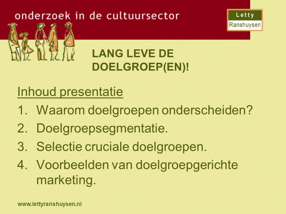 www.lettyranshuysen.nl DOELGROEPEN BESTAAN NIET.