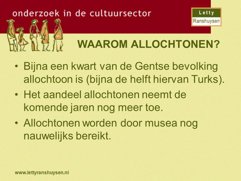 www.lettyranshuysen.nl KENMERKEN & BEHOEFTEN VAN ALLOCHTONEN Hebben vaak geen beeld van wat een museum inhoudt.