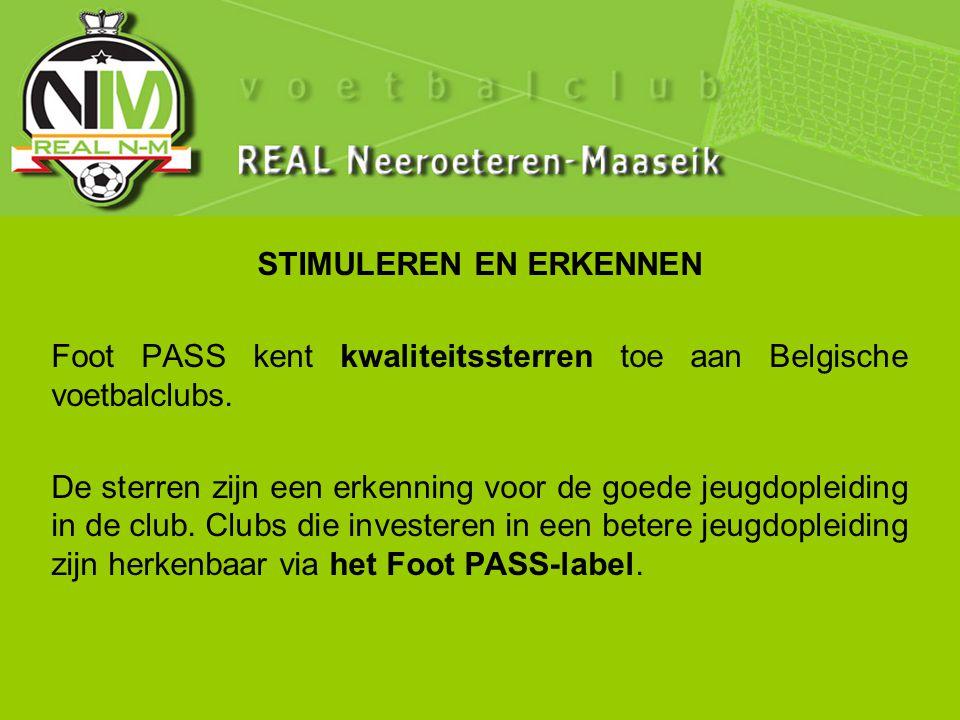 STIMULEREN EN ERKENNEN Foot PASS kent kwaliteitssterren toe aan Belgische voetbalclubs.