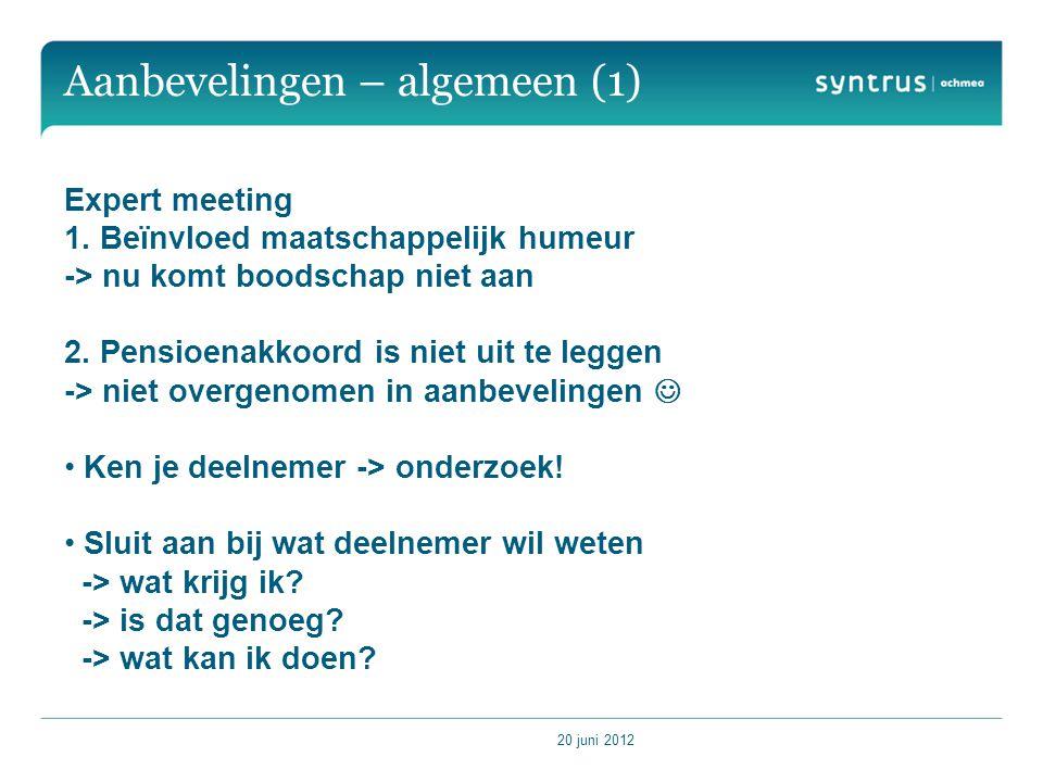 20 juni 2012 Aanbevelingen – algemeen (1) Expert meeting 1.