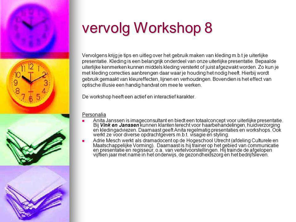 vervolg Workshop 8 Vervolgens krijg je tips en uitleg over het gebruik maken van kleding m.b.t je uiterlijke presentatie. Kleding is een belangrijk on