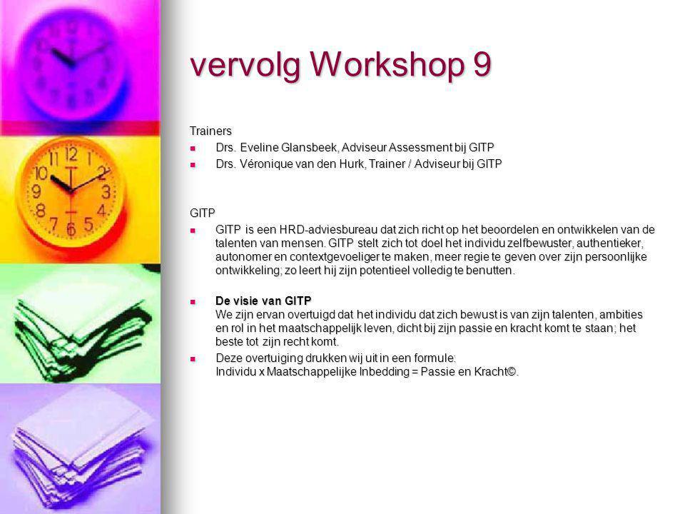 vervolg Workshop 9 Trainers Drs. Eveline Glansbeek, Adviseur Assessment bij GITP Drs. Eveline Glansbeek, Adviseur Assessment bij GITP Drs. Véronique v
