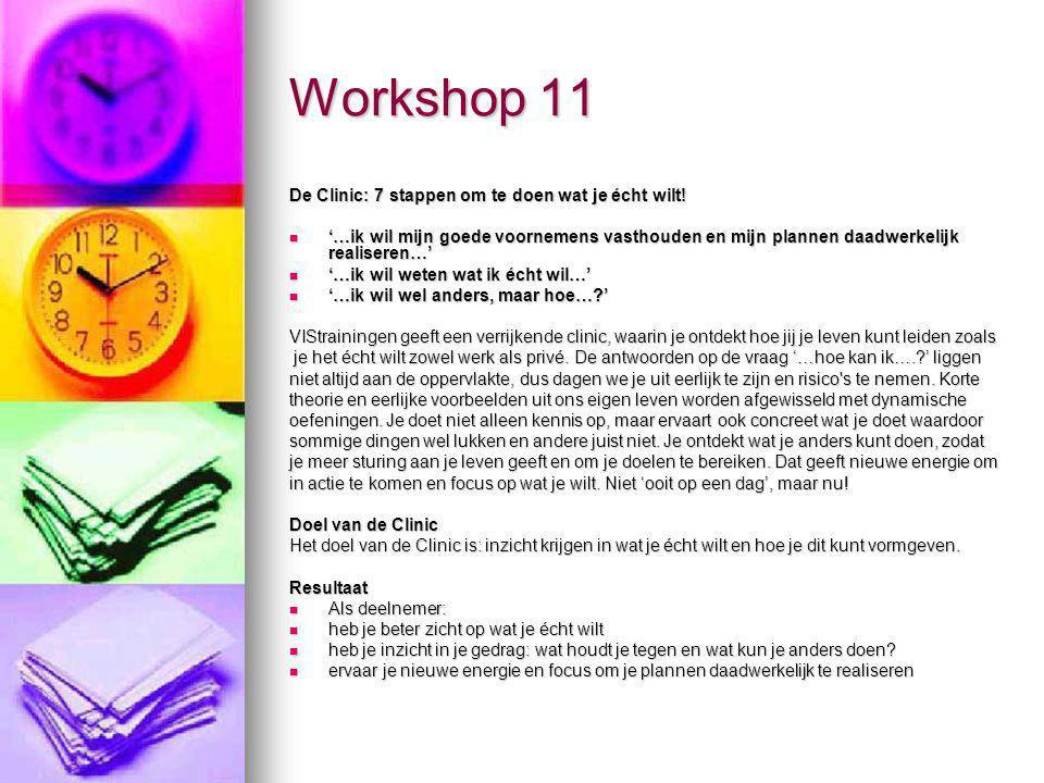 Workshop 11 De Clinic: 7 stappen om te doen wat je écht wilt! '…ik wil mijn goede voornemens vasthouden en mijn plannen daadwerkelijk realiseren…' '…i