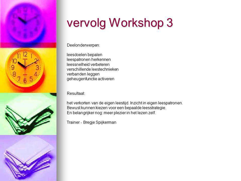 vervolg Workshop 3 Deelonderwerpen: leesdoelen bepalen leespatronen herkennen leessnelheid verbeteren verschillende leestechnieken verbanden leggen ge