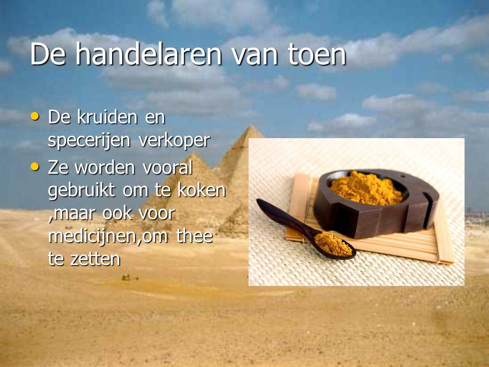De handelaren van toen De kruiden en specerijen verkoper De kruiden en specerijen verkoper Ze worden vooral gebruikt om te koken,maar ook voor medicij