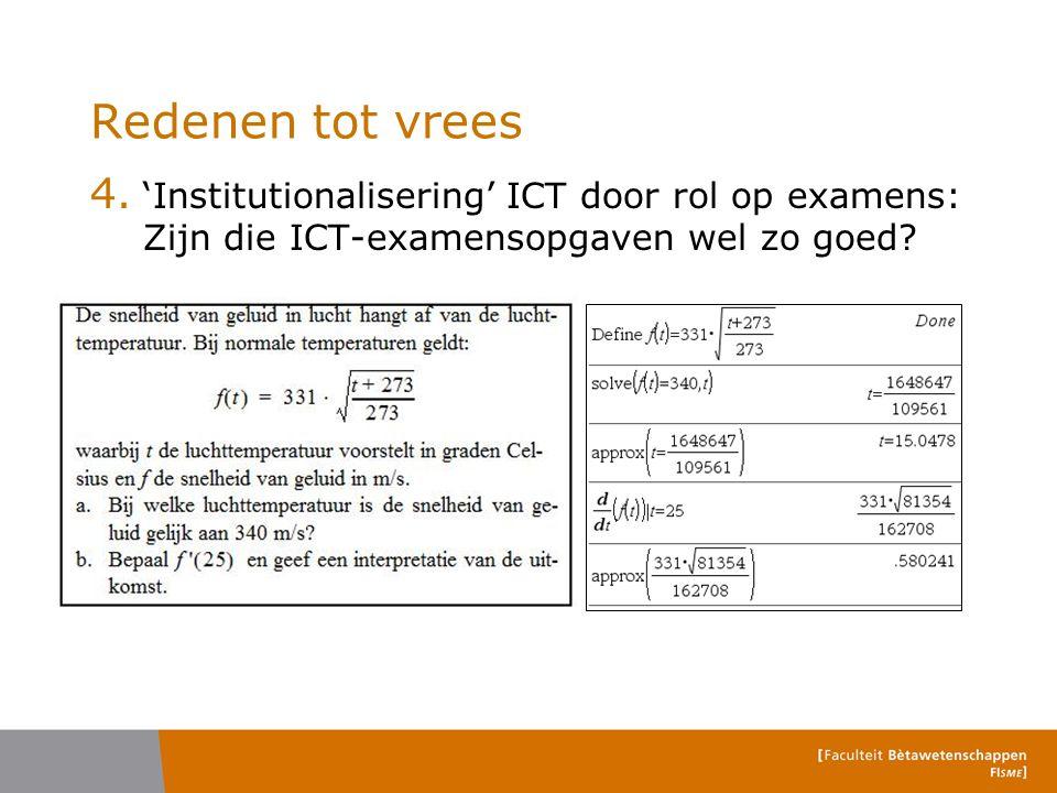 Redenen tot vrees 4. 'Institutionalisering' ICT door rol op examens: Zijn die ICT-examensopgaven wel zo goed?