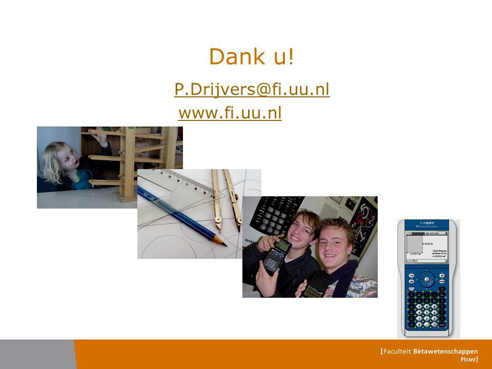 Dank u! P.Drijvers@fi.uu.nl www.fi.uu.nl