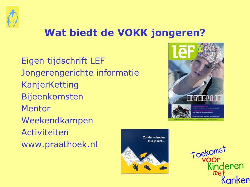 Wat biedt de VOKK jongeren? Eigen tijdschrift LEF Jongerengerichte informatie KanjerKetting Bijeenkomsten Mentor Weekendkampen Activiteiten www.praath